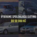 Vybíráme spolehlivé auto do 50 000 Kč - Newmag