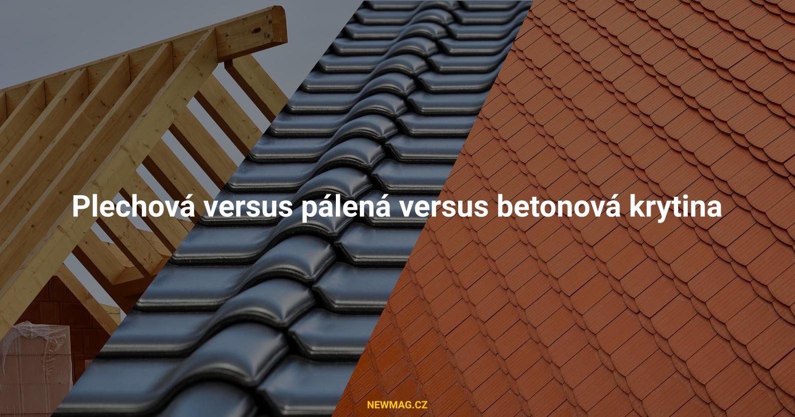 Plechová versus pálená versus betonová krytina